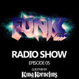 The Funkk Sound Radio Show Episode 05 feat. King Kornelius