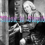 Music is Stupid