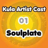 Kula Artist Cast: 01 Soulplate