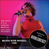 RECESS with SPINELLI #260, Rubblebucket