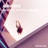AnnGree - Harder, Faster, Louder - 102records Guest Mix (July 2018)
