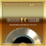 "RemixInTheMix "" GoodTimes "" by Dj Brun's"