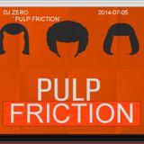 `PULP FRICTION` DJ-SET 2014-07-05