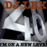 DJ LEX - I'M ON A NEW LEVEL