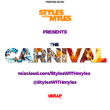 THE Carnival [Mixtape] Mixed by @StylesWITHMyles