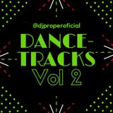 DANCE-TRACKS  VOL. 2 (live mix) - DJ PROPER IN THE MIX