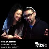 Shay D & DJ Shorty- The LC Show 4 - ITCH FM (26-JAN-2014)
