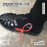 Sneaker Social Club: 4th October '18