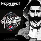 Pepsi MAX The Sound of Tomorrow 2019 – Moon Shot (Author's Promo Mix)