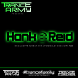 Trance Army pres. Hank & Reid (Exclusive Guest Mix   Podcast Session #063)
