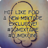 #IGMIXTAPE 1 FOLLOW FOR A NEW INSTAGRAM MIXTAPE EXCLUSIVE @DEEJAYMIKONE THANK YOU FOR THE SUPPORT!!!