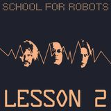 School for Robots Lesson 2