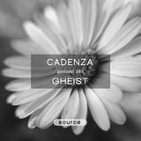 Cadenza Podcast | 263 - GHEIST (Source)