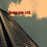 Deep trip #13
