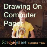Drawing On Computer Paper: Scrubbles.net Summer 2017 Mix