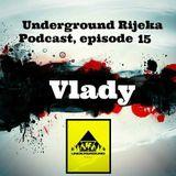 Vlady - Underground Rijeka Podcast, episode 15