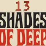 13 Shades of Deep