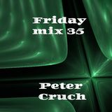 friday Mix Peter Cruch 35