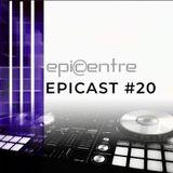 EPICENTRE - EPICAST #20
