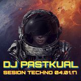 DJ PASTKUAL / SESION TECHNO 04/01/17