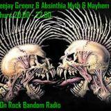 Absinthia & Deejay Greenz Myth & Mayhem Show 18 06 2015 2000 - 2200 On http://rockbandomradio.com/