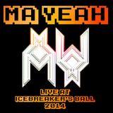 MA YEAH LIVE AT ICEBREAKER'S BALL 2014