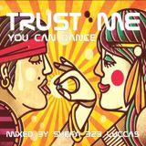 Trust me - You can dance (Shefa b2b LuccaS)