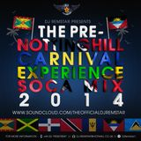 Dj Remstar Presents - The Pre Notting Hill Carnival Experience - Soca Mix 2014