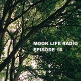 Mook Life Radio Episode 15