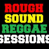 Rough Sound Reggae Sessions #009 [Day2 Mixtape]