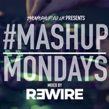 #MondayMashup mixed by R3WIRE