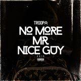 DJ TROOPA - NO MORE MR NICE GUY 2015