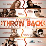 DJ Sincere - Throwback Reggaeton Mix