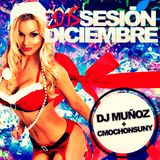Sesión Diciembre 2015 - Dance, Electro & House Session (Mixed by CMochonsuny & DJ Muñoz)