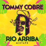 Tommy Cobre - Rio Arriba Mixtape