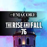 The Rise & Fall 76