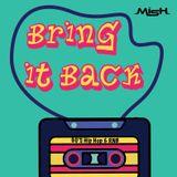 Bring It Back  (90s Hip Hop & RnB)