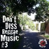 Don't Diss Reggae Music #3