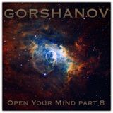Gorshanov - Open Your Mind 8
