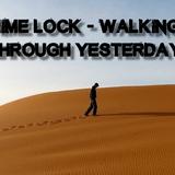 Time Lock - 02 - Walking Through Yesterday