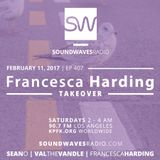 Episode 407 - Francesca Harding Takeover - February 11th, 2017