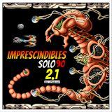 Solo 90 Imprescindibles 2.1
