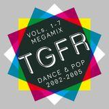 TGFR 1-7 MEGAMIX: Dance & Pop 2002-2005