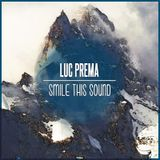 Luc Prema // Smile This Mixtape #1