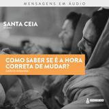 Carlos Miranda - Como saber se é a hora correta de mudar?