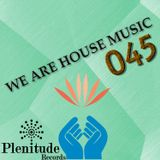 We Are House Music 045