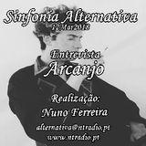"SINFONIA ALTERNATIVA - ""Entrevista"" - Convidado: Arcanjo 12Mar2018 - www.ntradio.pt"