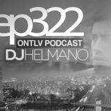 ONTLV PODCAST - Trance From Tel-Aviv - Episode 322 - Mixed By DJ Helmano
