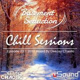 Basement Seduction // 023 // Chill Sessions by DeeJay Chaotic