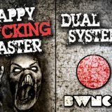 Dual System - MiniMix for BWNCO - HAPPY F*CKING EASTER
